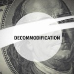 Decommodification: A Letter From The Editor