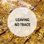 Leaving No Trace - Stewardship of the Earth
