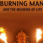 """Burning Man and the Meaning of Life"" The Movie"